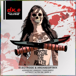 ELECTRODE/ARCHAEOPTRIX - Krystal The Killer