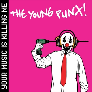YOUNG PUNX, The - Your Music Is Killing Me