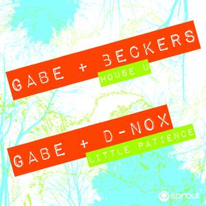 GABE/BECKERS/D NOX - Little Patience