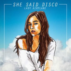 SHE SAID DISCO - Lady Airplane