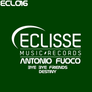 FUOCO, Antonio - Bye Bye Friends