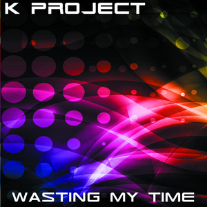 K PROJECT - Wasting My Time