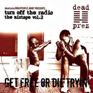 DEAD PREZ - Turn Off The Radio Vol 2