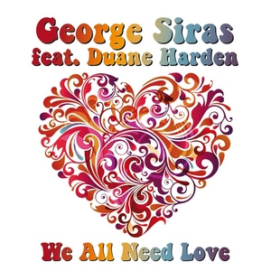 SIRAS, George feat DUANE HARDEN - We All Need Love