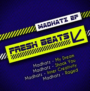 MADHATZ - Madhatz EP