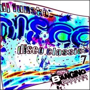 DJ FUNSKO - Disco Classics 7
