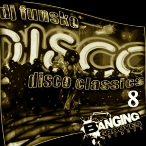 DJ FUNSKO - Disco Classics 8