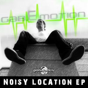 GAB E MOTION/HYPER J/TWISTED REACTION - Noisy Location EP
