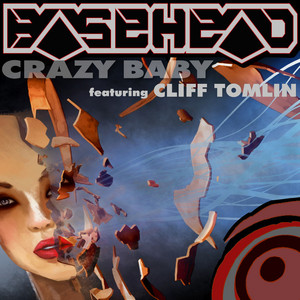 BASEHEAD feat CLIFF TOMLIN - Crazy Baby