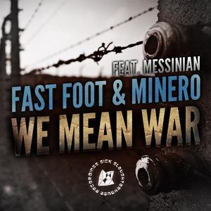 FAST FOOT/MINERO/MESSINIAN - We Mean War