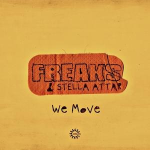 FREAKS & STELLA ATTAR - We Move