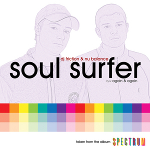 DJ FRICTION/NU BALANCE - Soul Surfer/Again & Again