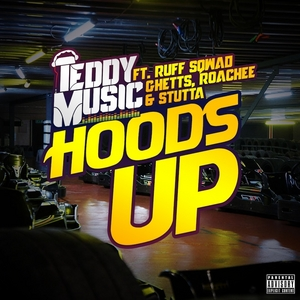 TEDDY MUSIC - Hoods Up (Explicit)