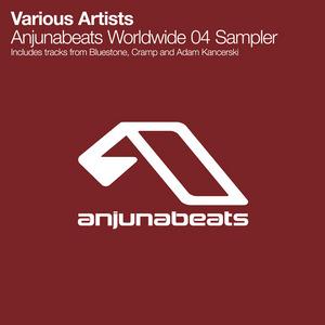 BLUESTONE/CRAMP/ADAM KANCERSKI - Anjunabeats Worldwide 04 Sampler