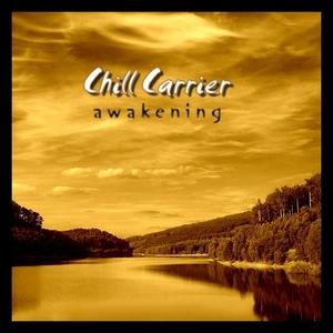 CHILL CARRIER - Awakening