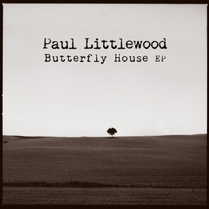 LITTLEWOOD, Paul - Butterfly House EP