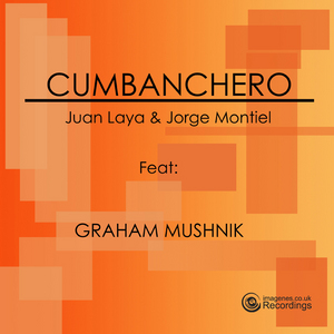 LAYA, Juan/JORGE MONTIEL feat GRAHAM MUSHNIK - Cumbanchero