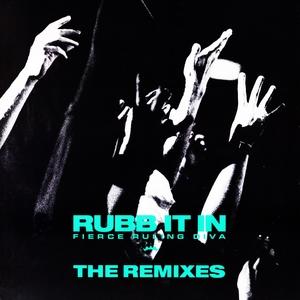 FIERCE RULING DIVA - Rubb It In (The remixes)