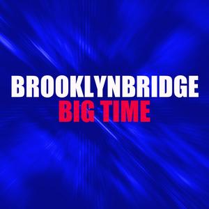 BROOKLYNBRIDGE - Big Time