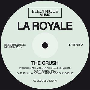 LA ROYALE - The Crush