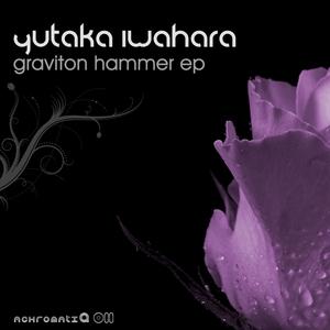 IWAHARA, Yutaka - Graviton Hammer EP
