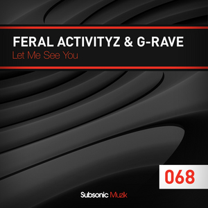 FERAL ACTIVITYZ/G-RAVE - Let Me See You