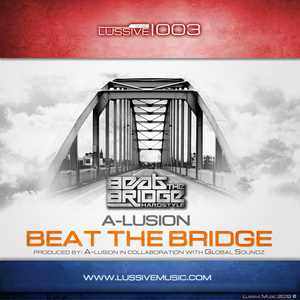 A LUSION - Beat The Bridge (Official Anthem 2012)