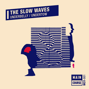 SLOW WAVES, The - Underbelly