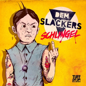 DEM SLACKERS - Schlingel