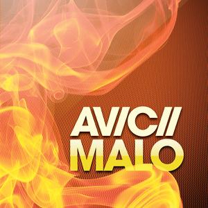 AVICII - Malo Pt 1