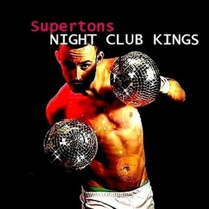 SUPERTONS - Night Club Kings