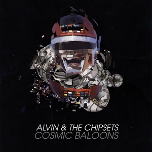 ALVIN & THE CHIPSETS - Cosmic Baloons