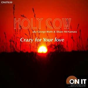 HOLY COW - Crazy For Your Love