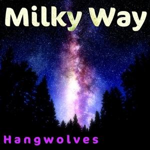 HANGWOLVES - Milky Way