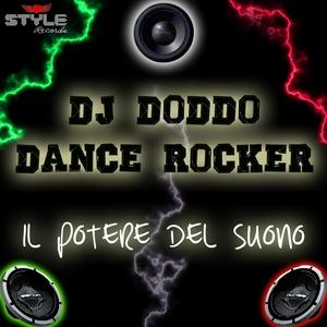 DJ DODDO/DANCE ROCKER - Il Potere Del Suono