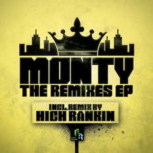 MONTY feat HIGH RANKIN - The Remixes EP