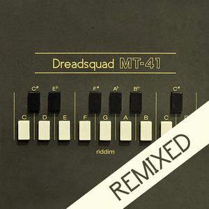 SKARRA MUCCI/EL FATA/DOUBLA J/DR RING DING/DREADSQUAD - Dreadsquad present MT-41 Riddim (remixed)