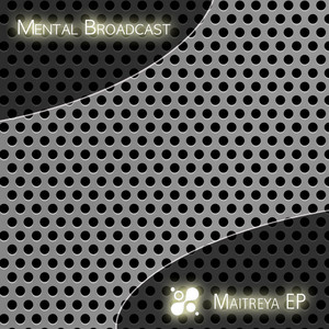 MENTAL BROADCAST/SONIC SPECIES - Maitreya EP