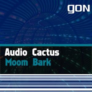 AUDIO CACTUS - Moom Bark