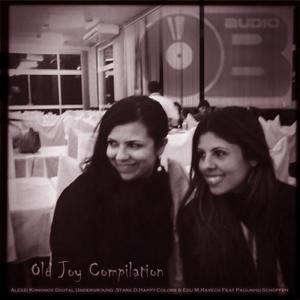ONONOV, Alexei/HAPPY COLORS/EDU M/DIGITAL UNDERGROUND/STARK D/HAVECK - Old Joy Compilation