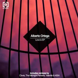 ORTEGA, Alberto - Love Is EP