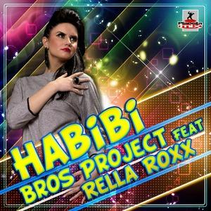 BROS PROJECT feat RELLA ROXX - Habibi