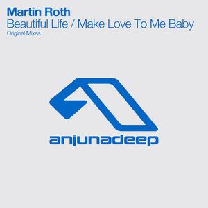 ROTH, Martin - Beautiful Life/Make Love To Me Baby