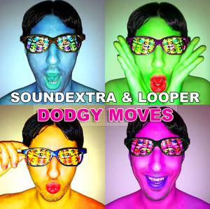 SOUNDEXTRA & LOOPER - Dodgy Moves