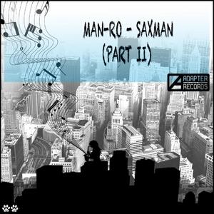 MAN-RO - Saxman Part II