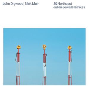 JOHN DIGWEED & NICK MUIR - 30 Northeast remixes
