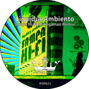 LIQUIDOS AMBIENTO - Sampa Hi-Fi (Omegaman remix)