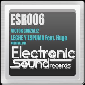 GONZALEZ, Victor feat HUGO - Leche Y Espuma 2012