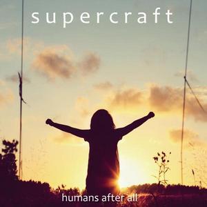 SUPERCRAFT - Humans After All