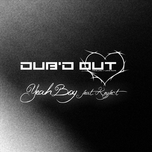 DUB'D OUT feat KEYFECT - Yeah Boy EP